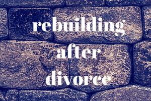 rebuilding after divorce