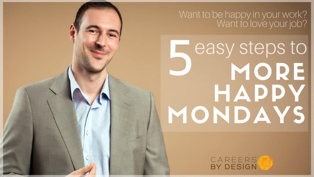 5 Steps to More Happy Mondays